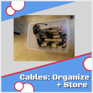 organize and store cables